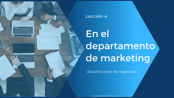 Lección 4: En el departamento de marketing