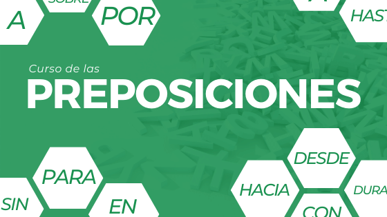 Curso COMPLETO con las PREPOSICIONES en español