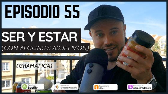 Episodio 55 Diferencia entre ser y estar podcast gramática