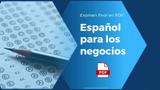 Examen en PDF del curso de español para los negovios español profesional en PDF