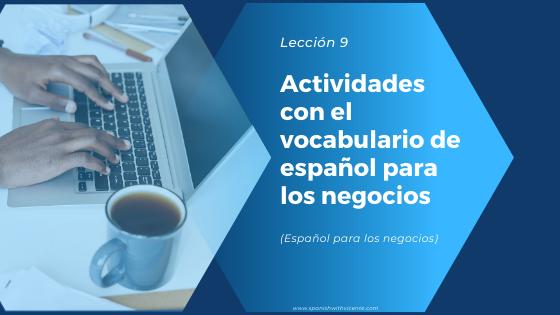 Lección 9 Actividades españo para los negocios actividades de español profesional