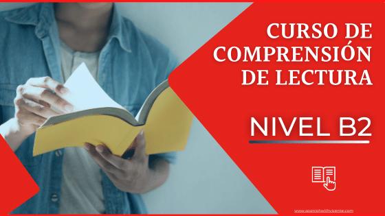 Curso completo de comprensión de lectura nivel B2 intermedio avanzado para examen dele B2