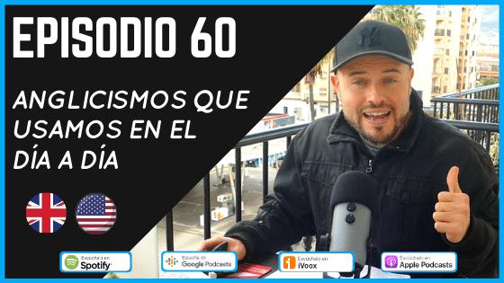 Episodio 60 anglicismos que se usan en español, palabras en inglés que se usan en el vocabulario español