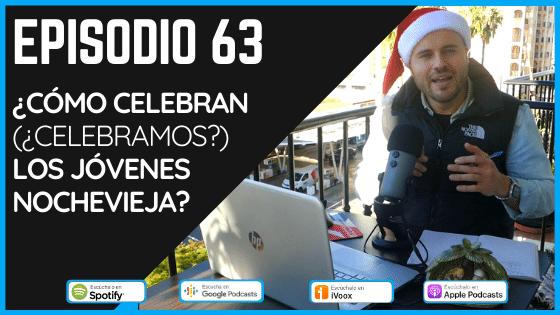Episodio 63 Cómo celebran los jóvenes en España el día 31 de diciembre, la Nochevieja