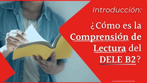 Introducción a la Comprensión de Lectura del Examen DELE B2 (Prueba 1) Instituto Cervantes examen leer