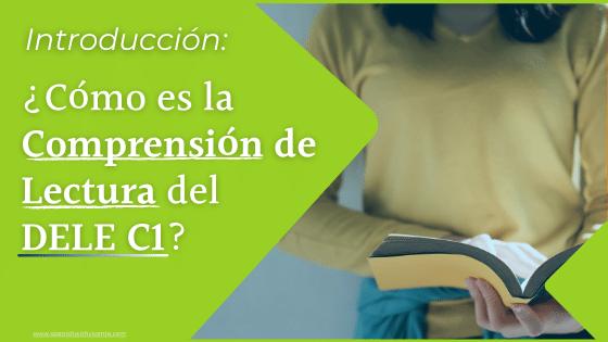 Introducción a la Comprensión de Lectura del Examen DELE C1 (Prueba 1) Instituto Cervantes examen leer