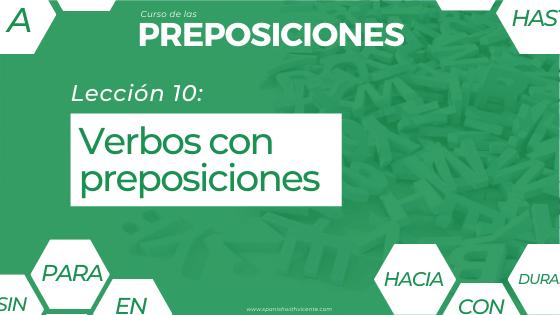 Lección 10 lista de verbos con preposiciones