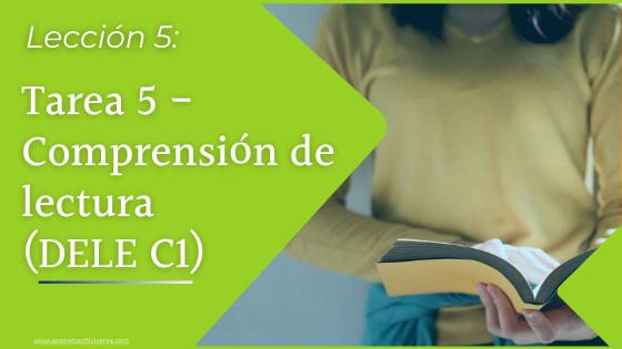 Tarea 5 Comprensión de lectura Examen DELE C1 Instituto Cervantes