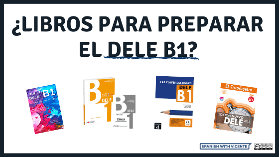 Libros y manuales para preparar el examen DELE B1 Examen DELE B1 Instituto Cervantes cuáles libros aprobar