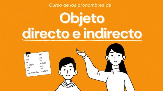 Curso de los pronombres de objeto directo/indirecto
