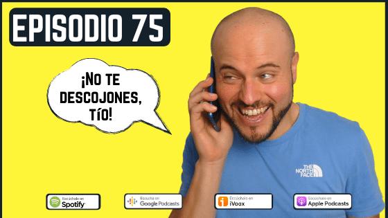 Episodio 75 verbo descojonarse español coloquial