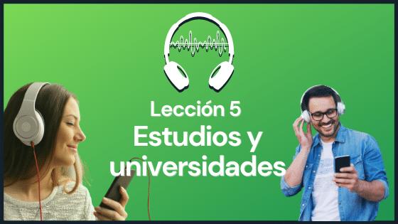 Lección 5 practicar español con audios - Vocabulario educación y estudios curso de comprensión auditiva avanzada actividades intermedio