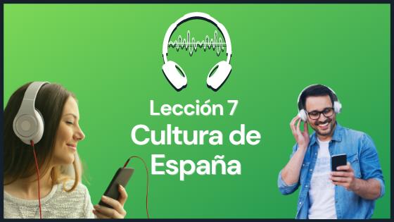 Lección 7 actividades con vocabulario y comprensión auditiva sobre aspectos culturales de España