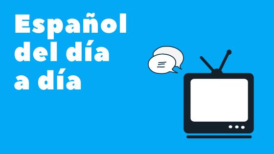 Curso para aprender español del día a día con series españolas