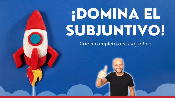 Curso completo Domina el subjuntivo objetivo subjuntivo el mejor curso sobre el subjuntivo