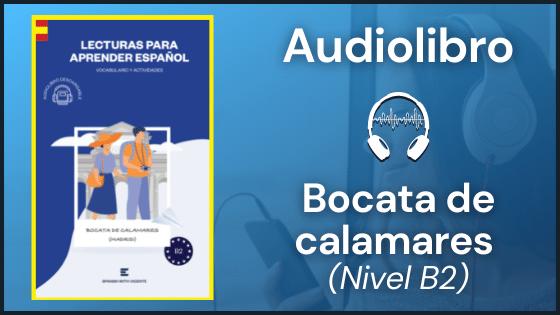 Audiolibro bocata de calamares Nivel B2 versión actualizada
